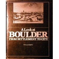 A Look At Boulder From Settlement To City