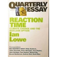 Reaction Time. Quarterly Essay. Issue 27. 2007