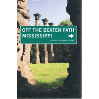 Off The Beaten Path Mississippi. A Guide To Unique Places