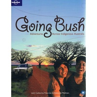 Going Bush. Adventures Across Indigenous Australia