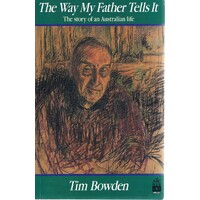 The Way My Father Tells It. The Story Of An Australian Life