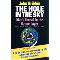 The Hole In The Sky. Man's Threat To The Ozone Layer