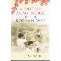 A British Army Nurse In The Korean War
