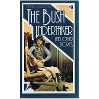 The Bush Undertaker And Other Stories