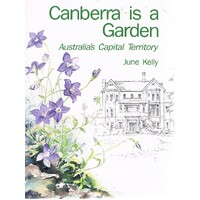 Canberra Is A Garden. Australia's Capital Territory.