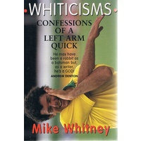 Whiticisms. Confessions Of A Left Arm Quick