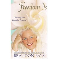 Freedom Is. Liberating Your Boundless Potential