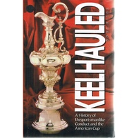Keelhauled Unsportsmanlike Conduct And The America's Cup