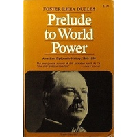Prelude to World Power. American Diplomatic History, 1860-1900