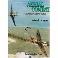 Aerial Combat. The World's Great Air Battles