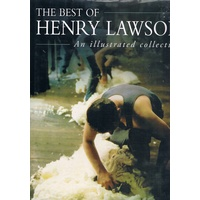 The Best Of Henry Lawson. An Illustrated Collection