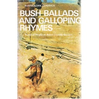 Bush Ballads And Galloping Rhymes. Poetical Works