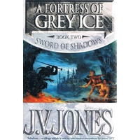 A Fortress Of Grey Ice. Book Two. Sword Of Shadows