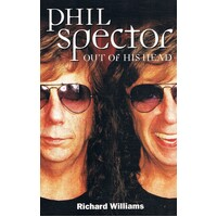 Phil Spector Out Of His Head