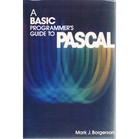A Basic Programmer's Guide To Pascal