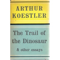 The Trail Of The Dinosaur And Other Essays