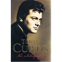 Tony Curtis. The Autobiography
