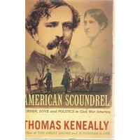 American Scoundrel. Murder, Love And Politics In Civil War America