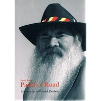 Paddy's Road. Life Stories Of Patrick Dodson