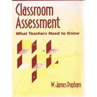 Classroom Assessment. What Teachers Need To Know