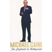 Michael Caine. The Elephant To Hollywood