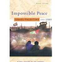 Impossible Peace. Israel/Palestine Since 1989