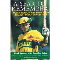 A Year To Remember. Mark Waugh On Tour With The Australian Cricket Team.