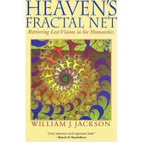 Heaven's Fractal Net. Retrieving Lost Visions In The Humanities