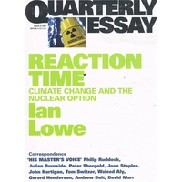 Reaction Time, Climate Change And The Nuclear Option. Quarterly Essay. Issue 27.2007