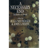 A Necessary End. Attitudes To Death