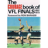 The Courage Book Of VFL Finals 1897-1973