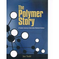 The Polymer Story. A Family's Journey In Australian Chemical Science