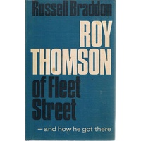 Roy Thomson Of Fleet Street And How He Got There
