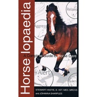 Horse Lopaedia. A Complete Guide To Horse Care