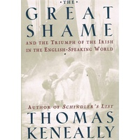 The Great Shame And The Triumph Of The Irish In The English-Speaking World