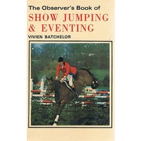 The Observer's Book Of Show Jumping And Eventing
