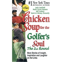 Chicken Soup For The Golfer's Soul. The 2nd Round