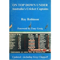 On Top Down Under. Australia's Cricket Captains