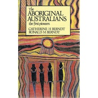 The Aboriginal Australians. The First Pioneers