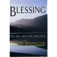 Blessing. The Art And The Practice