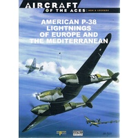 Aircraft Of The Aces. American P-38 Lightnings Of Europe And The Mediterranean