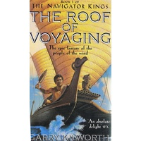 The Roof Of Voyaging. The Epic Fantasy Of The People Of The Wind