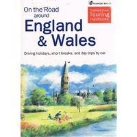 On the Road Around England and Wales. Driving Holidays, Short Breaks, and Day Trips by Car