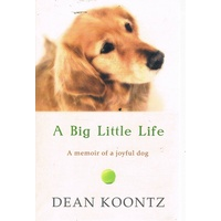 A Big Little Life. A Memoir Of A Joyful Dog