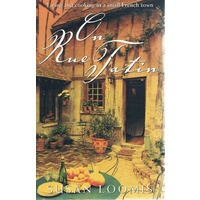 On Rue Tatin. Living And Cooking In A Small French Town