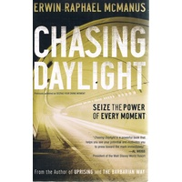 Chasing Daylight. Seize The Power Of Every Moment