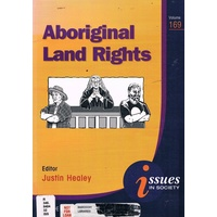 Issues In Society. Aboriginal Land Rights. Volume 169