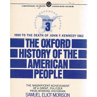 The Oxford History Of The American People. Volume Three, 1869-1963