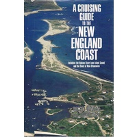 A Cruising Guide To The New England Coast. Including The Hudson River, Long Island Sound, And The Coast Of New Brunswick