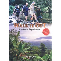 Walk It Out. A Kokoda Experience